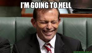 Laughing Meme - i m going to hell laughing abbott aussie memes
