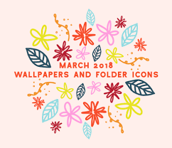 march 2018 wallpapers and folder icons whatever bright things