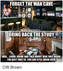 Man Cave Meme - forget the man cave thefreethouchtproject com bring back the study