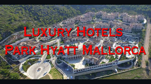 vlog39 luxury hotels park hyatt mallorca youtube