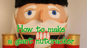 how to make a nutcracker