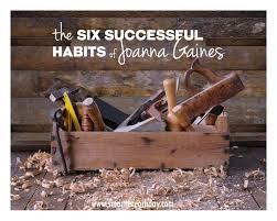 6 successful habits of joanna gaines