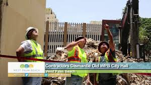 contractors demolish former wpb city hall youtube