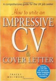how to write an impressive cv and cover letter by tracey whitmore
