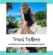 what youve always wanted to know about fashion 46 wanderlust tattoos for anyone obsessed with travel hostelworld