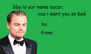 Funny Meme Cards - baby is your name oscar cuz i want you so bad valentines card