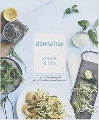 cuisine simple et bonne simple et bon edition donna hay 9782501062558 amazon com