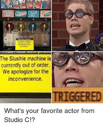 Studio C Memes - dude fresh food low prices the slushie machine is currently out of