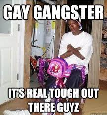 Funny Gangster Memes - original gay gangster memes quickmeme