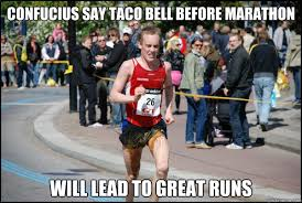 Confucius Say Meme - confucius say taco bell before marathon will lead to great runs