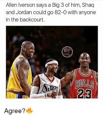 Allen Iverson Meme - allen iverson says a big 3 of him shaq and jordan could go 82 0 with