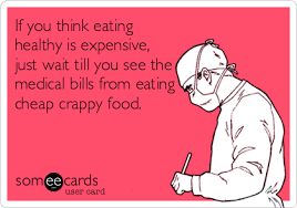 Healthy Food Meme - if you think eating healthy is expensive just wait till you see