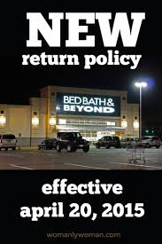 bed bath and beyond return policy effective april 20 2015