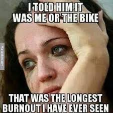 It Was Me Meme - i told him it was me or the bike meme