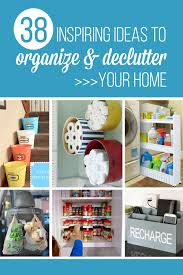 38 inspiring ideas to organize and declutter your home make it