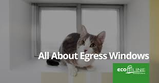 egress windows absolutely everything you will ever need to know