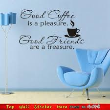 compare prices on inspiration kitchens online shopping buy low wall stickers good coffee is a pleasure good friends are a treasure inspired quotes wall decaks