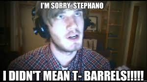 Barrels Meme - pewdiepie meme competion page 9 content creation pewdie n friends