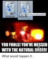Bin Meme - 25 best memes about recycle bin recycle bin memes