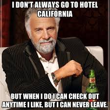 Meme Hotel - i don t always go to hotel california but when i do i can check