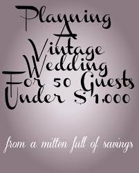 Wedding Venues Under 1000 Planning A Vintage Wedding For 50 Guests Under 1 000 50th