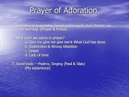 prayer of adoration 1 adoration is to worship honor and magnify