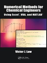 numerical methods for chemical engineers using excel vba u0026 matlab