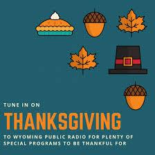wyoming radio 2017 thanksgiving program schedule wyoming