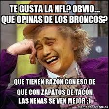 Memes De Los Broncos - meme yao wonka te gusta la nfl obvio que opinas de los