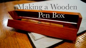 making a wooden pen box youtube