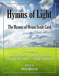 Hymns Of Comfort Hymns Of Light Hymn Texts By Orson Scott Card