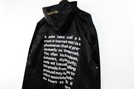 Meme Jacket - fashion s meme war rages on with new vetememes raincoat dazed