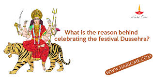 what is the reason celebrating the festival dussehra hari ome