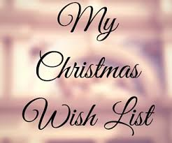 the christmas wish list ask away my christmas wish list