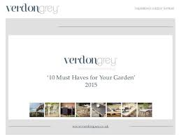 10 Must Haves For Your by Verdon Grey 10 Must Haves For Your Garden