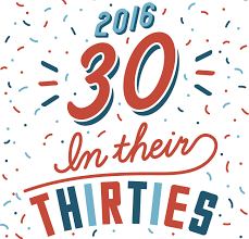 30 in their thirties 2016 dbusiness september october 2016