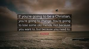 you u0027re going to want johnny cash quote u201cif you u0027re going to be a christian you u0027re