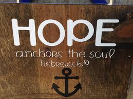 sale hebrews 6 19 hope anchors the soul home decor rustic sign