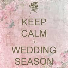 wedding quotes keep calm it s wedding season best 25 wedding crashers quotes ideas on