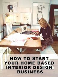 how to start an interior design business from home how to start an interior decorating business from home best of