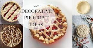 decorative ideas 25 decorative pie crust ideas