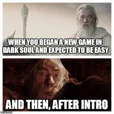 Dark Memes - dark souls 2 memes imgflip
