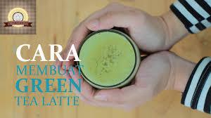 cara membuat thai tea latte resep green tea latte urban taste indo youtube