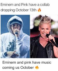 October Memes - eminem and pink have a collab dropping october 13th eminem and pink