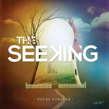 Seeking Ver The Seeking Yours Forever 2012 Christian Album