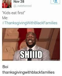 Phone Text Meme Generator 28 - nov 28 kids eat first me thanksgivingwithblackfamilies shiiid