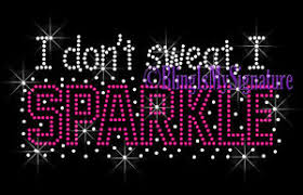 i don t sweat i sparkle iron on rhinestone transfer bling applique i don t sweat i