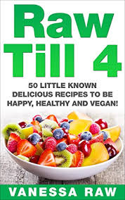 raw till 4 50 most amazing mouth watering recipes to crush fat