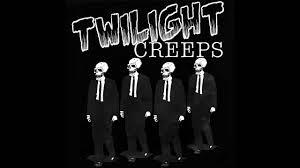 twilight creeps twilight creeps