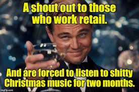Christmas Music Meme - a shout out to those who work retail and are forced to listen to